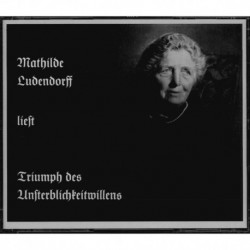 Ludendorff, Mathilde: liest aus dem Triumph des Unsterblichkeitwillens den dichterischen Teil Wie die Seele es erlebte