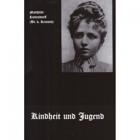 Ludendorff, Mathilde: Mein Leben Band I - Kindheit und Jugend
