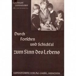 Ludendorff, Mathilde: Mein Leben Band II - Durch Forschen und Schicksal zum Sinn des Lebens
