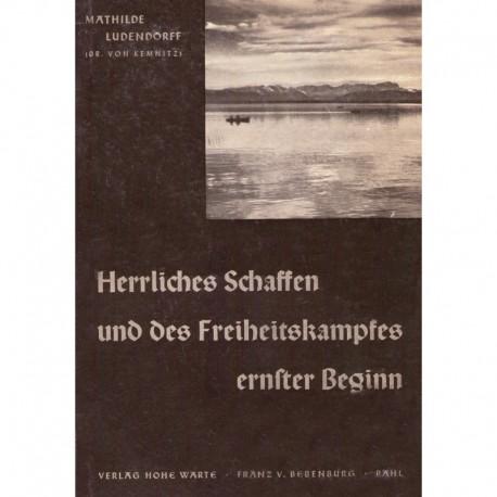 Ludendorff, Mathilde: Mein Leben Band IV - Herrliches Schaffen und des Freiheitskampfes ernster Beginn