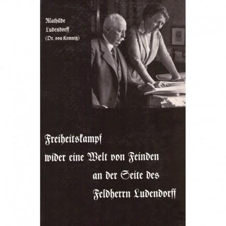 Ludendorff, Mathilde: Mein Leben Band V - Freiheitskampf wider eine Welt von Feinden an der Seite des Feldherrn Ludendorff