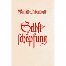 Ludendorff, Mathilde: Selbstschöpfung (gebundene Ausgabe)
