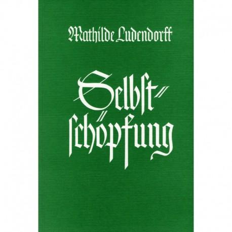 Ludendorff, Mathilde: Selbstschöpfung (kartonierte Ausgabe)