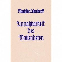 Ludendorff, Mathilde: Unnahbarkeit des Vollendeten