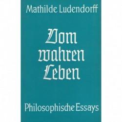 Ludendorff, Mathilde: Vom wahren Leben