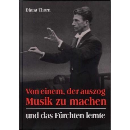 Thorn, Diana: Von einem, der auszog Musik zu machen - und das Fürchten lernte
