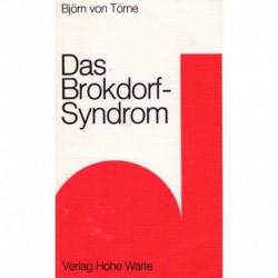 Törne, Björn von: Das Brokdorf-Syndrom – Zeichen der Zerstörung