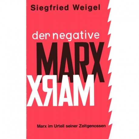 Weigel, Siegfried: Der negative Marx