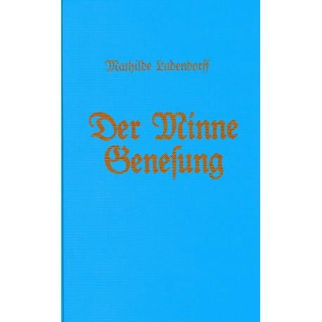 Ludendorff, Mathilde: Der Minne Genesung - Erotische Wiedergeburt
