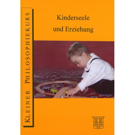 Duppel, Adelheid: Kinderseele und Erziehung- Kleiner Philosophiekurs