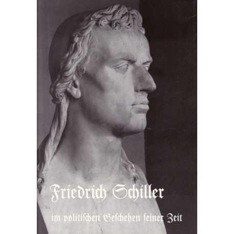 Löhde, Walter: Friedrich Schiller im politischen Geschehen seiner Zeit - gebraucht