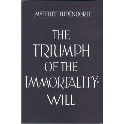 Ludendorff, Mathilde: The Triumph of the Immortality-Will