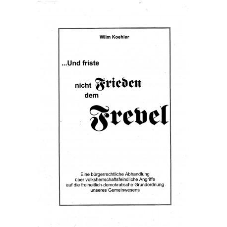 Wilm Köhler, Und friste nicht Frieden dem Frevel