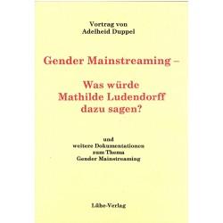 Duppel, Adelheid: Gender Mainstreaming- Was würde Mathilde Ludendorff dazu sagen?