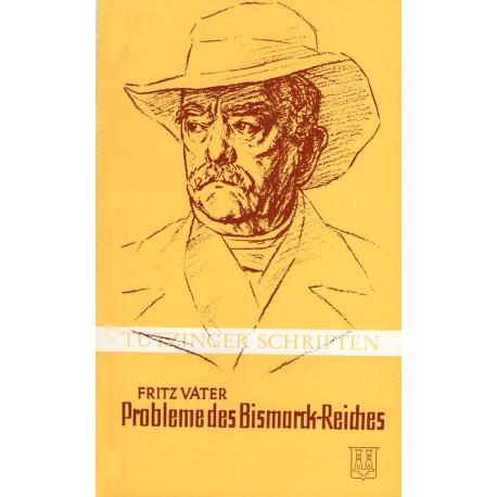 Vater, Fritz: Probleme des Bismarckreiches (1871-1914)
