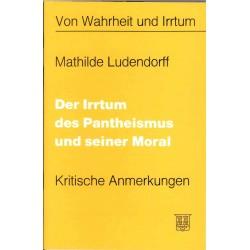 Ludendorff, Mathilde: Der Irrtum des Pantheismus und seiner Moral