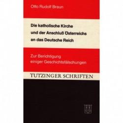 Braun, Otto: Die katholische Kirche und der Anschluß Österreichs an das deutsche Reich