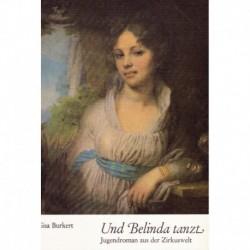 Burkert, Gisa: Und Belinda tanzt - Jugendroman aus der Zirkuswelt