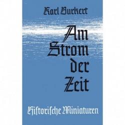 Burkert, Karl: Am Strom der Zeit - Historische Miniaturen