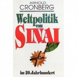 Cronberg, Arnold: Weltpolitik vom Sinai im 20. Jahrhundert - Ein Blick in die Werkstatt der unsichtbaren Väter