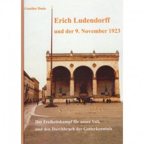 Duda, Gunther: Erich Ludendorff und der 9.11.1923 - Der Freiheitskampf für unser Volk und den Durchbruch der Gotterkenntnis