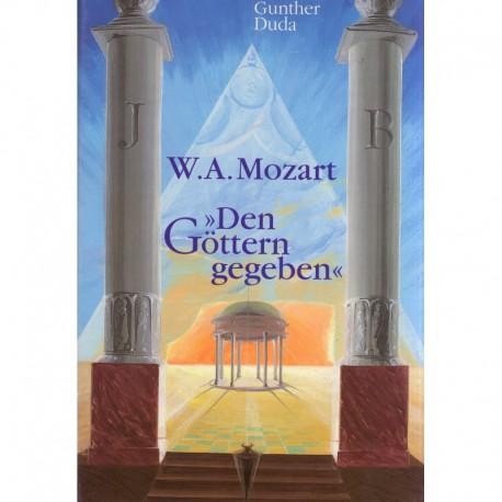 Duda, Gunther: W. A. Mozart - Den Göttern gegeben
