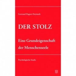 Hagner-Freymark, Gertraud: Der Stolz - Eine Grundeigenschaft der Menschenseele