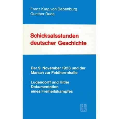 Karg von Bebenburg, Duda: Schicksalsstunden deutscher Geschichte - 9. November 1923 und der Marsch zur Feldherrnhalle