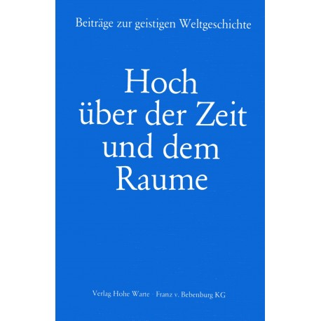 Karg von Bebenburg, Kopp, Duda u.a.: Hoch über der Zeit und dem Raume - gebraucht
