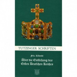 Köhncke, Fritz: Über die Entstehung des Ersten Deutschen Reiches