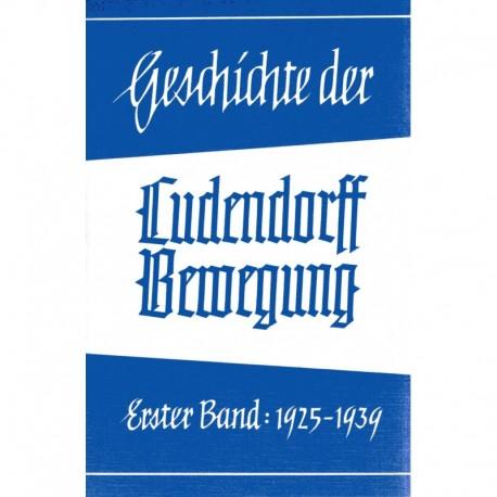 Kopp, Hans: Geschichte der Ludendorff-Bewegung - Band I - 1925-1939