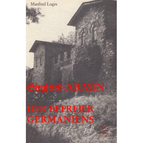 Loges, Manfred: Siegfried Armin - Der Befreier Germaniens - gebraucht