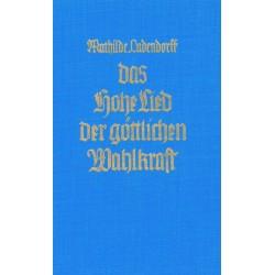 Ludendorff, Mathilde: Das Hohe Lied der göttlichen Wahlkraft - gebraucht