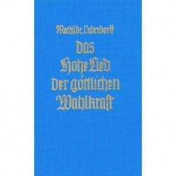 Ludendorff, Mathilde: Das Hohe Lied der göttlichen Wahlkraft