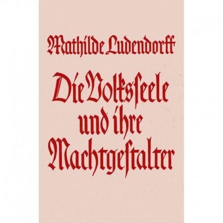 Ludendorff, Mathilde: Die Volksseele und ihre Machtgestalter