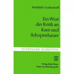 Ludendorff, Mathilde: Ein Wort der Kritik an Kant und Schopenhauer