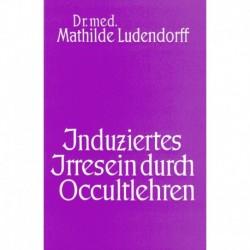 Ludendorff, Mathilde: Induziertes Irresein durch Occultlehren