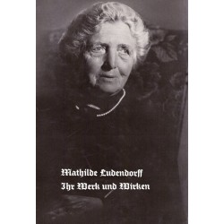 Ludendorff, Erich: Mathilde Ludendorff - ihr Werk und Wirken - gebraucht